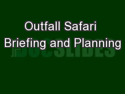 Outfall Safari Briefing and Planning