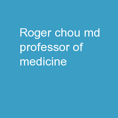 Roger  Chou,  MD Professor of Medicine