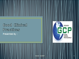Good Clinical Practices Presented By :