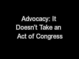 Advocacy: It Doesn�t Take an Act of Congress