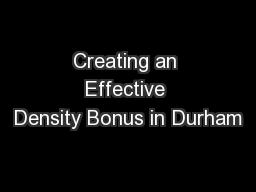 Creating an Effective Density Bonus in Durham
