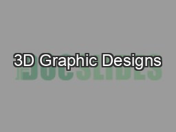 3D Graphic Designs PDF document - DocSlides