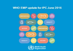 WHO  EMP update for IPC June 2016