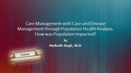 Care Management with Case and Disease Management through Population Health Analysis.