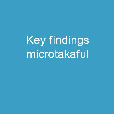 Key Findings Microtakaful