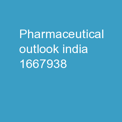 """Pharmaceutical outlook India-"