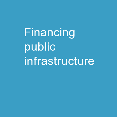 Financing Public Infrastructure