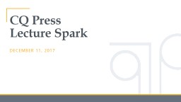CQ Press  Lecture Spark December 11, 2017