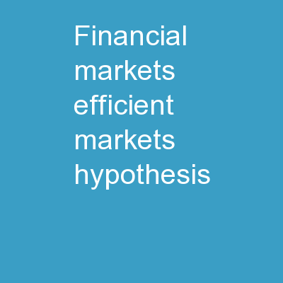 Financial Markets - Efficient Markets Hypothesis