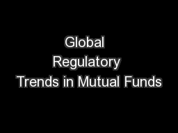Global  Regulatory Trends in Mutual Funds PowerPoint PPT Presentation