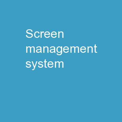 Screen Management System
