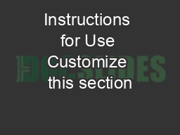 Instructions for Use Customize this section PowerPoint PPT Presentation