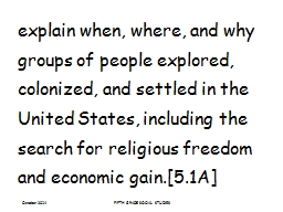 explain when, where, and why groups of people explored, colonized, and settled in the United States