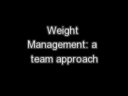 Weight Management: a team approach