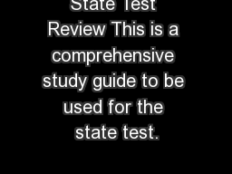 State Test Review This is a comprehensive study guide to be used for the state test.