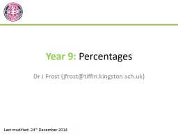Year 9:  Percentages Dr J Frost (jfrost@tiffin.kingston.sch.uk)