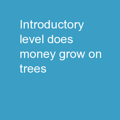 Introductory Level Does Money Grow on Trees?