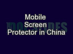 Mobile Screen Protector in China