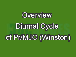 Overview Diurnal Cycle of Pr/MJO (Winston)