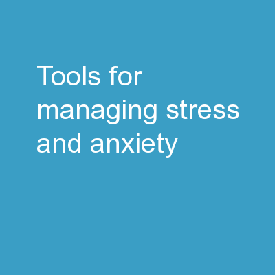 Tools for Managing Stress and Anxiety