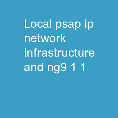 Local PSAP IP Network Infrastructure and NG9-1-1