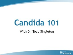 Candida  101 With Dr. Todd Singleton