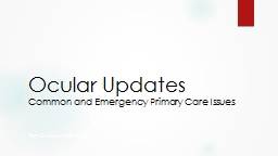 Ocular Updates Common and Emergency Primary Care Issues