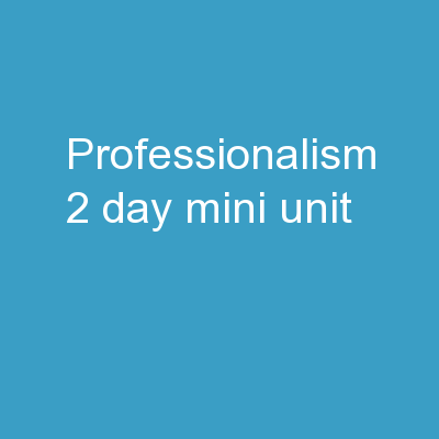 Professionalism  2 Day Mini-Unit