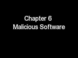 Chapter 6 Malicious Software