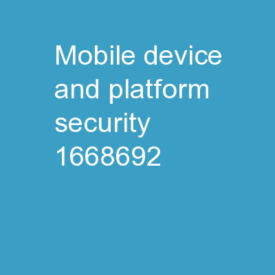 Mobile Device and Platform Security ��