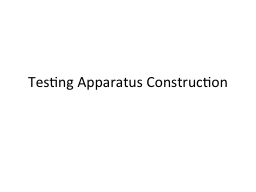 Testing Apparatus  Construction