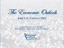 The Economic Outlook For U.S. Cotton 2019 PowerPoint PPT Presentation