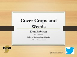 Cover Crops and  Weeds  Don Robison