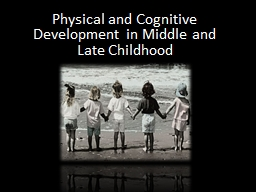 Physical and Cognitive Development in Middle and Late Childhood