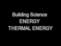 Building Science ENERGY THERMAL ENERGY