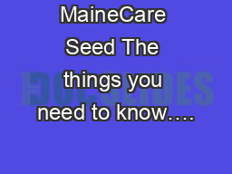 MaineCare Seed The things you need to know….
