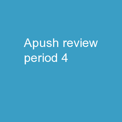 APUSH Review: Period 4  (