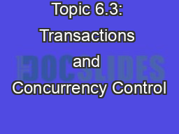 Topic 6.3: Transactions and Concurrency Control