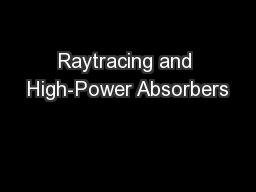 Raytracing and High-Power Absorbers