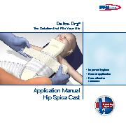 DeltaDry The Solution that Fits Your Life Impr oved hygiene Ease of application Costef fective tr eatment Application Manual Hip Spica Cast VJLZ ZTUFN Water resistant cast padding with quick dry syste