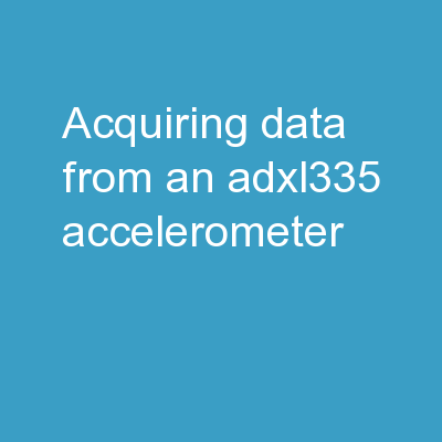 Acquiring Data from an ADXL335 Accelerometer