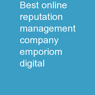 Best Online Reputation Management Company - Emporiom Digital