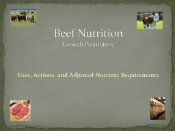 Uses, Actions  and Adjusted Nutrient Requirements
