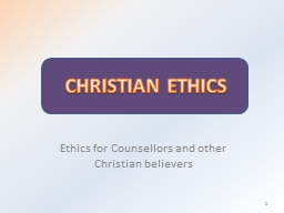 Ethics for Counsellors and other Christian believers
