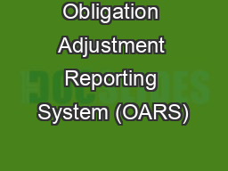 Obligation Adjustment Reporting System (OARS)
