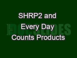 SHRP2 and Every Day Counts Products