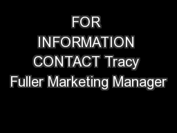 FOR INFORMATION CONTACT Tracy Fuller Marketing Manager