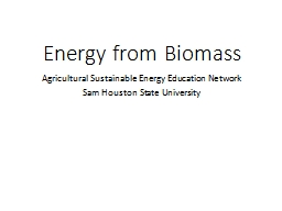 Heat, Power and  Biofuels from Biomass