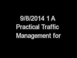 9/8/2014 1 A Practical Traffic Management for