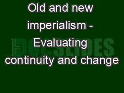 Old and new imperialism - Evaluating continuity and change PowerPoint Presentation, PPT - DocSlides